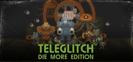 Teleglitch: Die More Edition for free in Gog Store